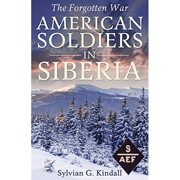 American Soldiers in Siberia: The Forgotten War Book Cover