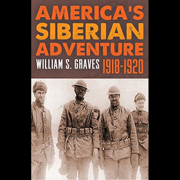America's Siberian Adventure 1918-1920 Book Cover