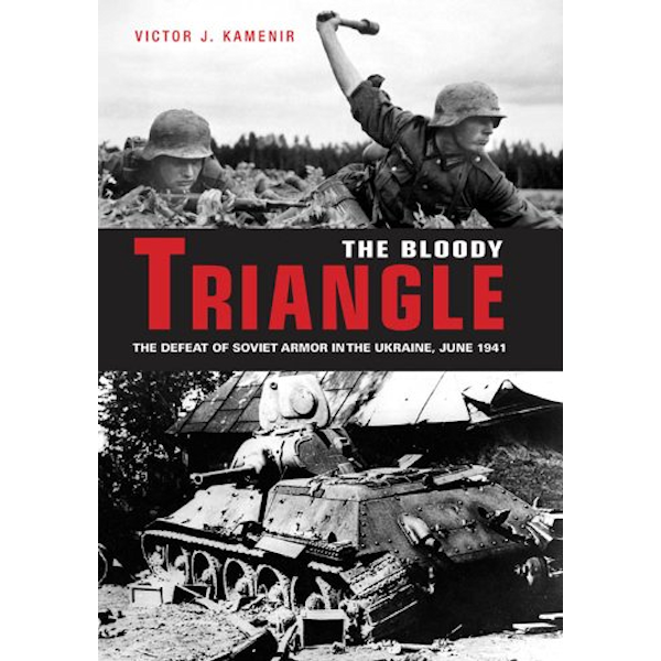 The Bloody Triangle: The Defeat of Soviet Armor in the Ukraine, June 1941 Book Cover