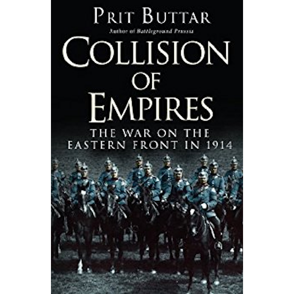 Collision of Empires: The War on the Eastern Front in 1914 Book Cover
