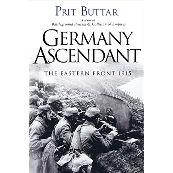 Germany Ascendant: The Eastern Front 1915 Book Cover