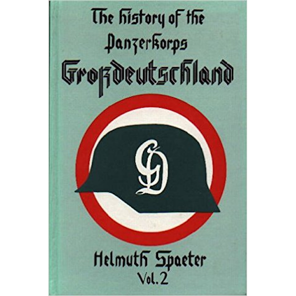 The History of the Panzerkorps Grossdeutschland, Vol. 2 Book Cover