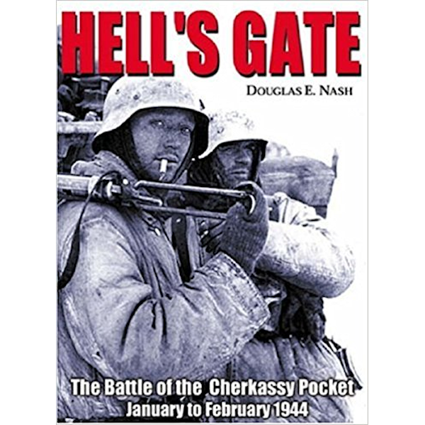 Hell's Gate: The Battle of the Cherkassy Pocket, January-February 1944 Book Cover