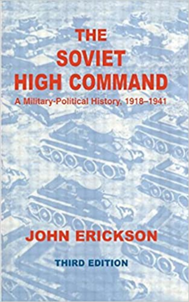 The Soviet High Command: A Military-Political History, 1918-1941 (3rd Edition) Book Cover