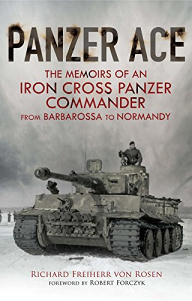 Panzer Ace: The Memoirs of an Iron Cross Panzer Commander from Barbarossa to Normandy Book Cover