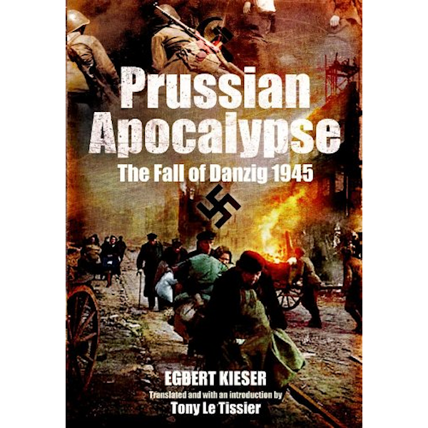 Prussian Apocalypse: The Fall of Danzig 1945 Book Cover