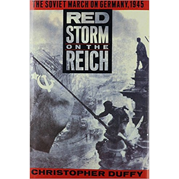 Red Storm on the Reich: The Soviet March on Germany, 1945 Book Cover