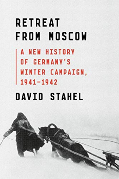 Retreat From Moscow: A New History of Germany's Winter Campaign, 1941-1942 Book Cover
