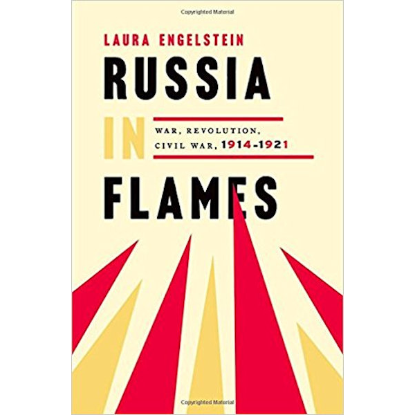 Russia in Flames: War, Revolution, Civil War, 1914 - 1921 Book Cover