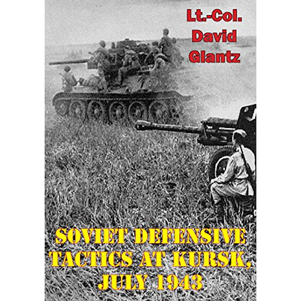 Soviet Defensive Tactics At Kursk, July 1943 Book Cover