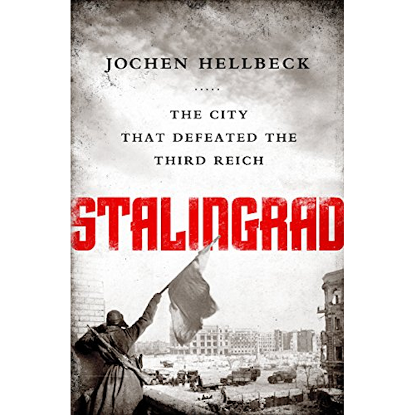 Stalingrad: The City that Defeated the Third Reich Book Cover