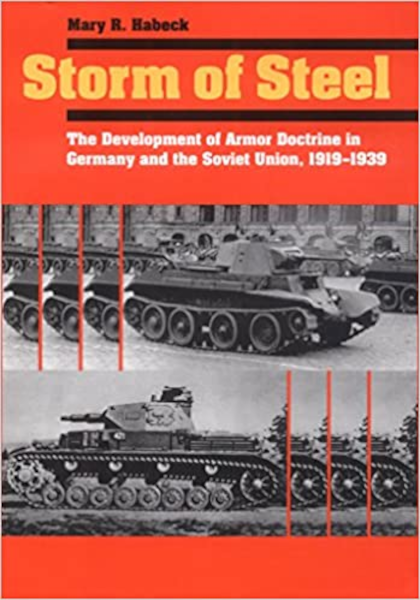 Storm of Steel: The Development of Armor Doctrine in Germany and the Soviet Union, 1919–1939 Book Cover