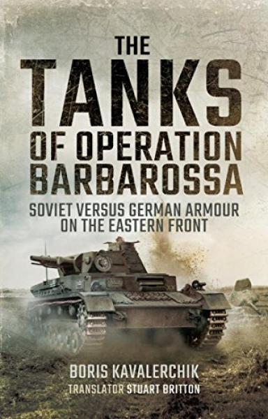 The Tanks of Operation Barbarossa: Soviet versus German Armour on the Eastern Front Book Cover