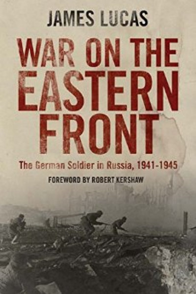 War on the Eastern Front: The German Soldier in Russia 1941-1945 Book Cover